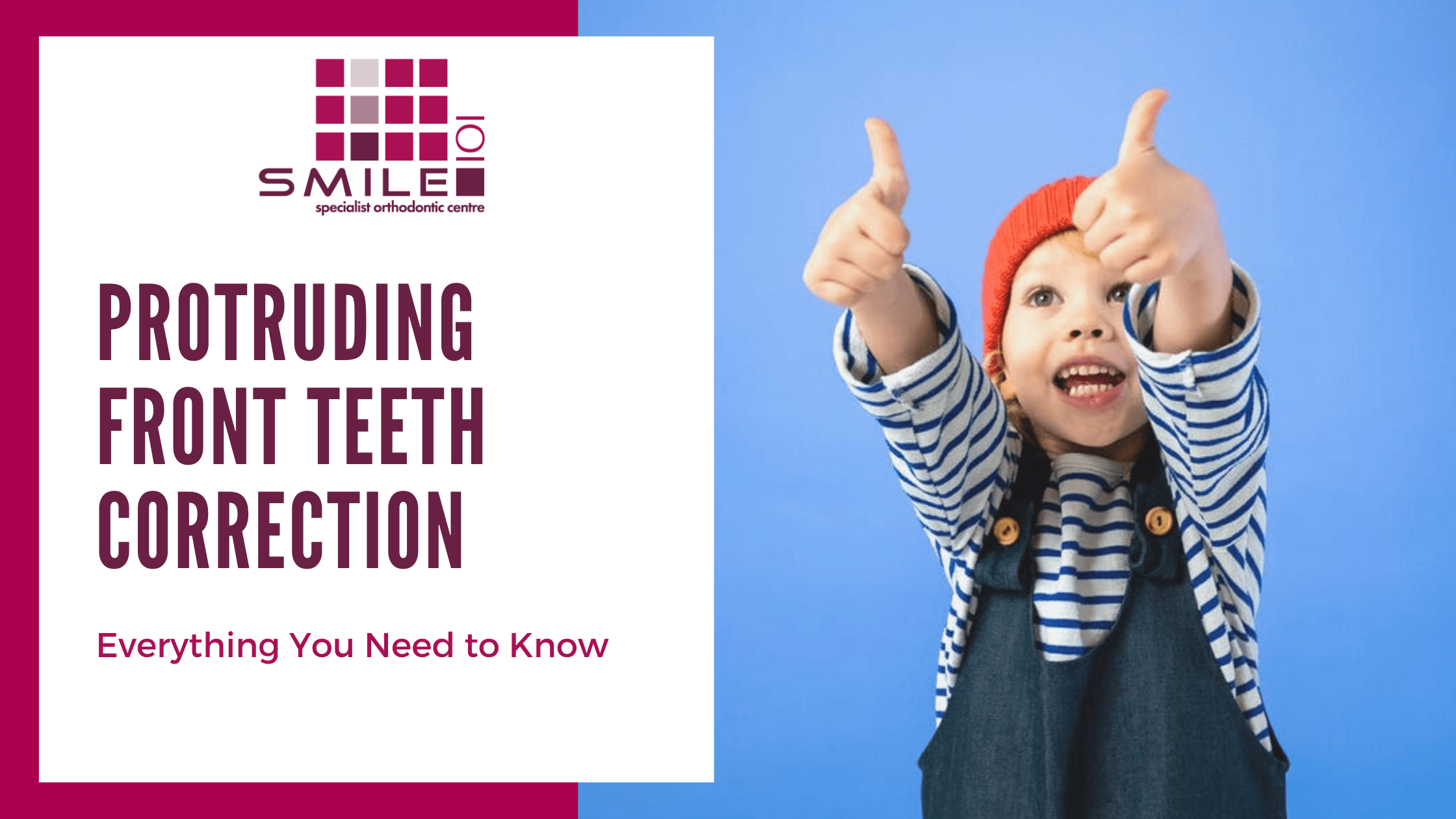 Protruding Front Teeth Correction: Everything You Need to Know